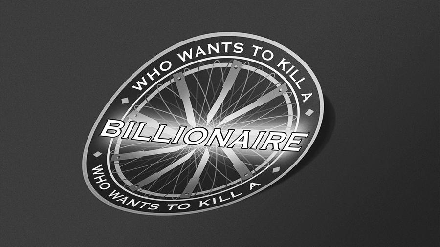 Who Wants to Kill a Billionaire